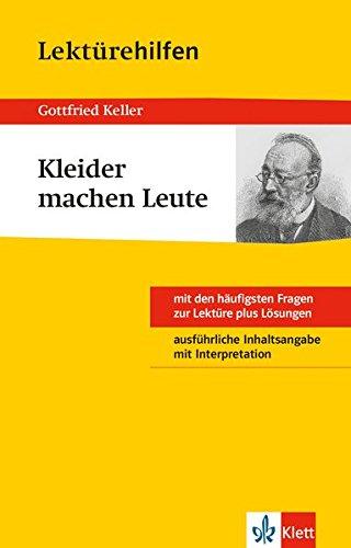 Klett Lektürehilfe Gottfried Keller, Kleider machen Leute  - Interpretationshilfe für die Schule (Klett Lektürehilfen)