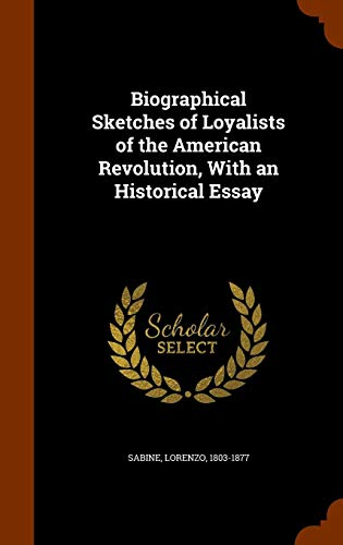 Biographical Sketches of Loyalists of the American Revolution, With an Historical Essay