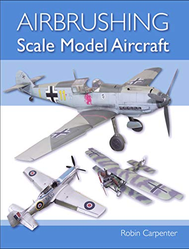 Airbrushing Scale Model Aircraft (English Edition)
