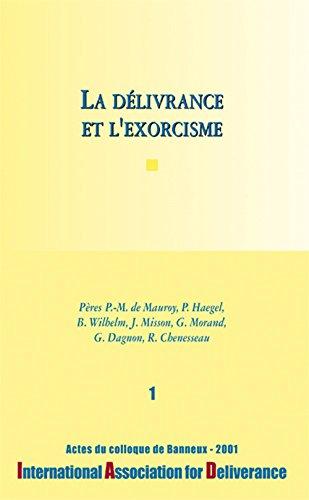 La prière de délivrance et d'exorcisme - Colloques de l'IAD - n°1