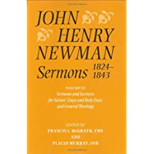 John Henry Newman Sermons 1824-1843: Volume III: Sermons and Lectures for Saint's Days and Holy Days and General Theology