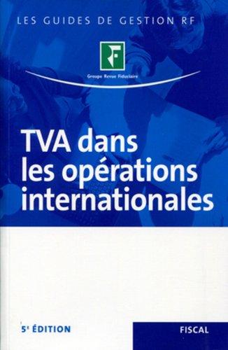TVA dans les opérations internationales par Spécialistes du Groupe Revue Fiduciaire