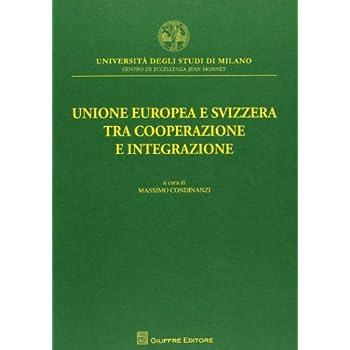 Unione Europea E Svizzera Tra Cooperazione E Integrazione