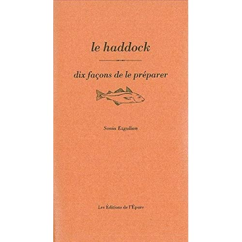 Le Haddock, dix façons de le préparer