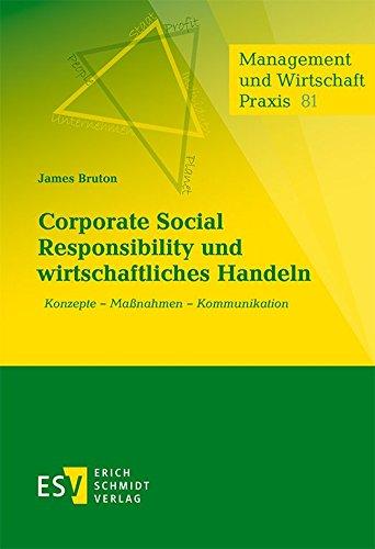 Corporate Social Responsibility und wirtschaftliches Handeln: Konzepte – Maßnahmen – Kommunikation (Management und Wirtschaft Praxis, Band 81)