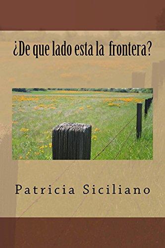¿De que lado esta la frontera? por Patricia Siciliano