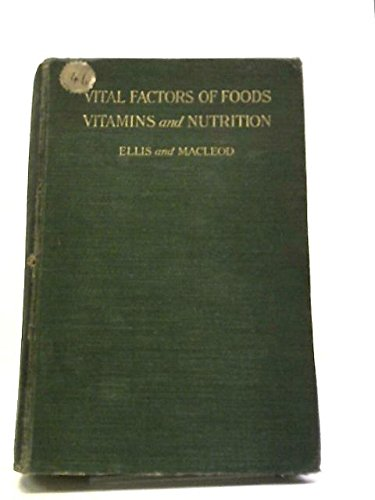 Vital Factors of Foods Vitamins and Nutrition par C & Macleod, A L Ellis