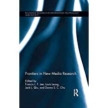Frontiers in New Media Research (Routledge Research in Information Technology and Society)