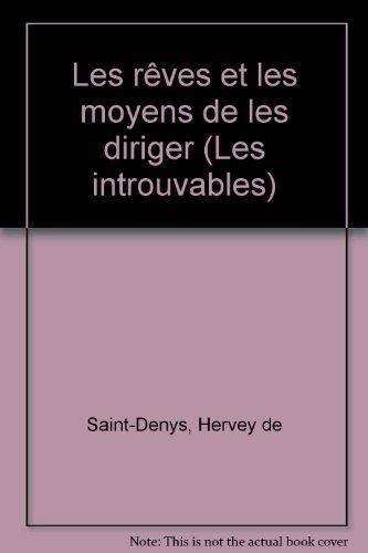 Les Rêves et les moyens de les diriger (Collection Les Introuvables) par Léon d' Hervey de Saint-Denys