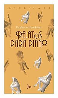 Relatos para piano par Felisberto Hernández