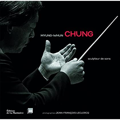 Myung-Whun Chung : Sculpteur de sons