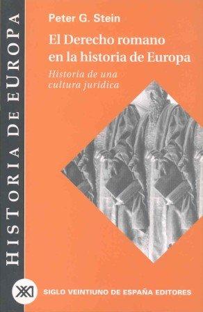Descargar Libro El derecho romano en la historia de Europa: Historia de una cultura jurídica de Peter Stein