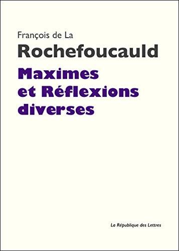 Maximes et Réflexions diverses (Folio classique t. 728) (French Edition)