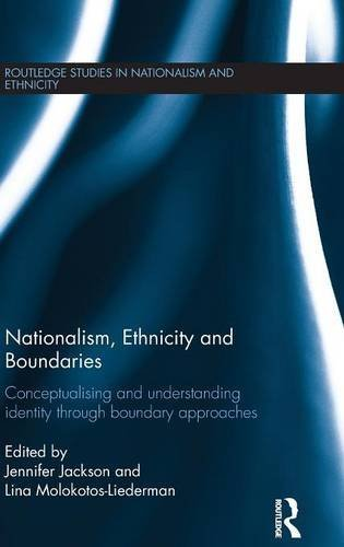Nationalism, Ethnicity and Boundaries: Conceptualising and understanding identity through boundary approaches (Routledge Studies in Nationalism and Ethnicity)
