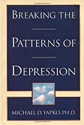 Breaking the Patterns of Depression by Michael Yapko (1998-10-01)