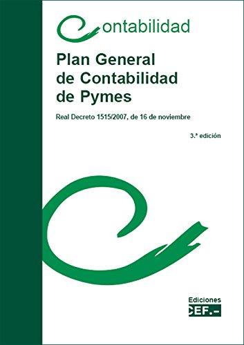 PLAN GENERAL DE CONTABILIDAD DE PYMES.REAL DECRETO 1515/2007, DE 16 DE NOVIEMBRE por GABINETE TECNICO DEL CEF