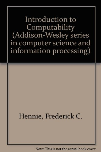 Introduction to Computability (Addison-Wesley series in computer science and information processing)
