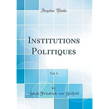 Institutions Politiques, Vol. 1 (Classic Reprint)
