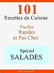 Spécial Salades: 101 Délicieuses Recettes de Cuisine Faciles, Rapides et Pas Cher