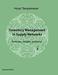 Inventory Management in Supply Networks by Horst Tempelmeier (2011-02-22)