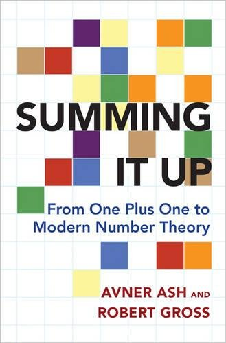 Summing It Up: From One Plus One to Modern Number Theory por Avner Ash