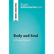 Body and Soul by Frank Conroy (Book Analysis): Detailed Summary, Analysis and Reading Guide (BrightSummaries.com) (English Edition)