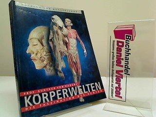 Körperwelten. Die Faszination des Echten. Katalog zur Ausstellung.
