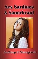 SEX SARDINES AND SAUERKRAUT (Continental Drift Book 1) (English Edition)
