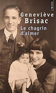 Le chagrin d'aimer par Geneviève Brisac