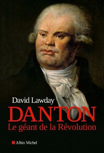 Danton : Le géant de la Révolution par David Lawday