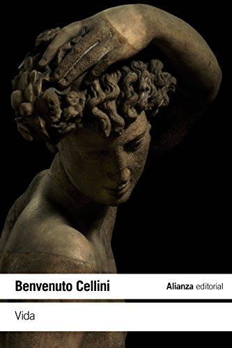 Vida (El Libro De Bolsillo - Humanidades) por Benvenuto Cellini