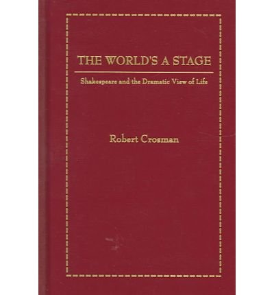 The World S A Stage Shakespeare And The Dramatic View Of Life
