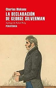 La declaración de George Silverman par Charles Dickens