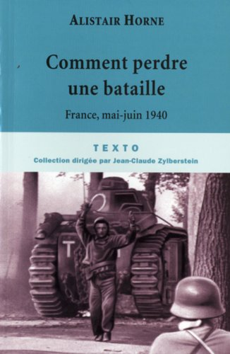 Comment perdre une bataille : Mai 1940 par Alistair Horne