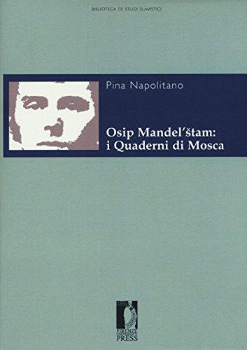 Osip Mandel'stam: i quaderni di Mosca (Biblioteca di studi slavistici)