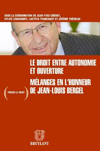 Le droit entre autonomie et ouverture: Mlanges en l'honneur de Jean-Louis Bergel (Penser le droit t. 20)