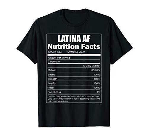 Latina Shirts - Latina Nutrition Facts - Latina AF  T-Shirt -