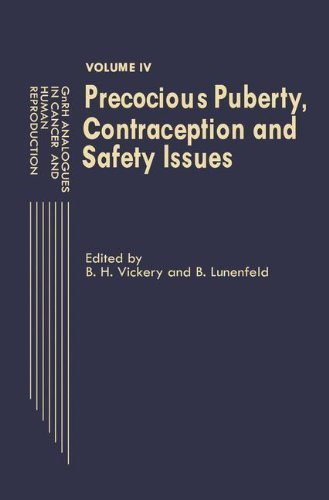 GnRH Analogues in Cancer and Human Reproduction: Volume IV Precocious Puberty, Contraception and Safety Issues (1990-12-31)