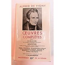 Alfred de Vigny - Oeuvres Complètes Tome 1 : La Pléiade