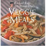 Veggie Meals: Rachael Ray's 30-Minute Meals [ VEGGIE MEALS: RACHAEL RAY'S 30-MINUTE MEALS ] by Ray, Rachael (Author) May-15-2001 [ Hardcover ]