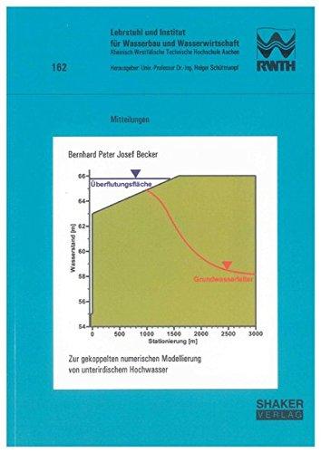 Zur gekoppelten numerischen Modellierung von unterirdischem Hochwasser (Mitteilungen des Lehrstuhls und Instituts für Wasserbau und Wasserwirtschaft der RWTH Aachen)