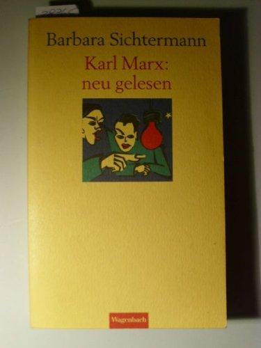 Karl Marx, neu gelesen