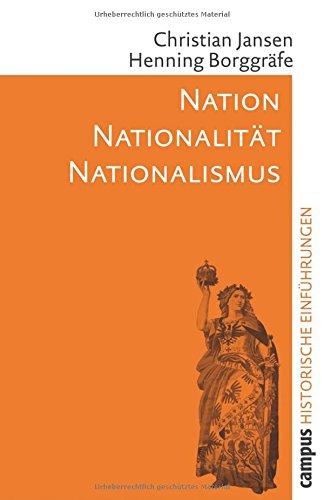 Nation - Nationalität - Nationalismus (Historische Einführungen)