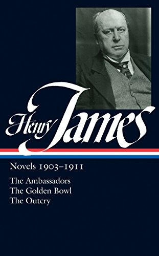 Golden Bowl (Henry James: Novels 1903-1911 (LOA #215): The Ambassadors / The Golden Bowl / The Outcry (Library of America Complete Novels of Henry James, Band 6))