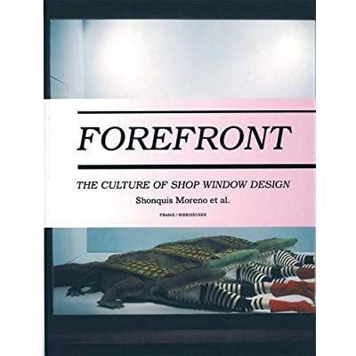 Forefront : The Culture of Shop Window Design