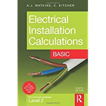 Electrical Installation Calculations: Basic: For Technical Certificate Level 2 Basic