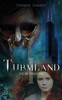 Die Bestrafung (Turmland 1)