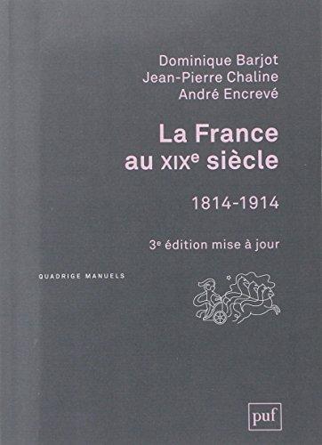 La France au XIXe siècle, 1814-1914 par Dominique Barjot