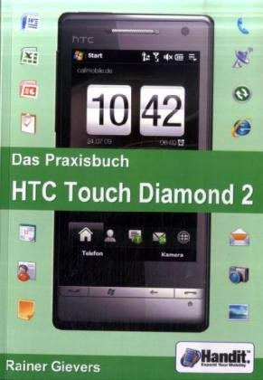 Das Praxisbuch HTC Touch Diamond 2: (Windows Mobile 6.1) - Windows Mobile 6.1 Für Pocket Pc