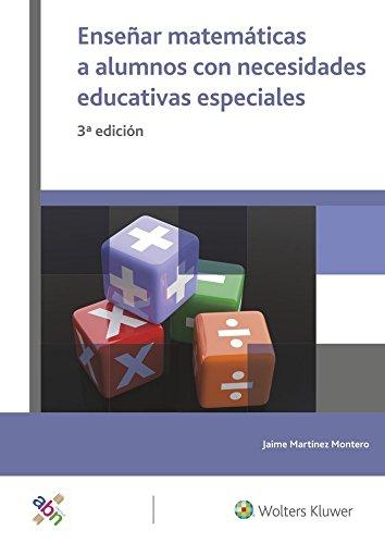 Enseñar Matemáticas a alumnos con necesidades educativas especiales. (3ª ed. - 2